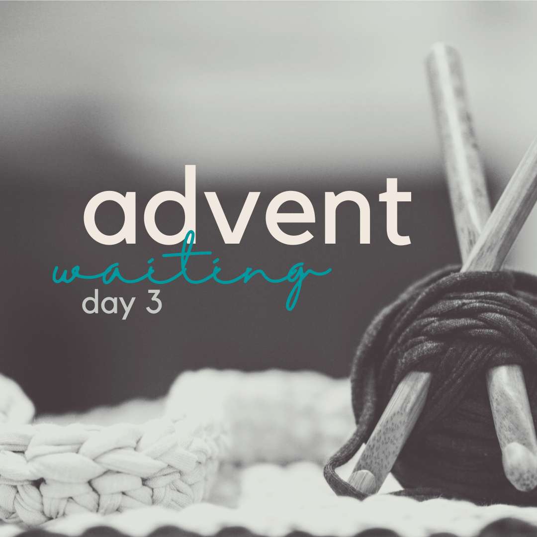 advent (day 3) waiting.